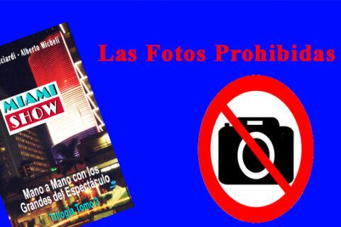 MIAMI SHOW Un Mano a Mano con Los Grandes del Espectáculo «las fotos prohibidas»