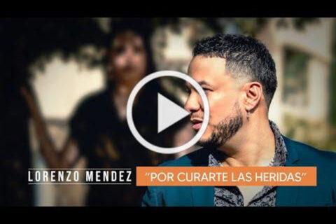 """LLENO DE DESPECHO LLEGA LORENZO MÉNDEZ CON SU RANCHERA """"POR CURARTE LAS HERIDAS"""""""