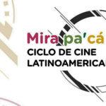 Mirá Pa'cá 2021, 4° edición del ciclo de cine latinoamericano